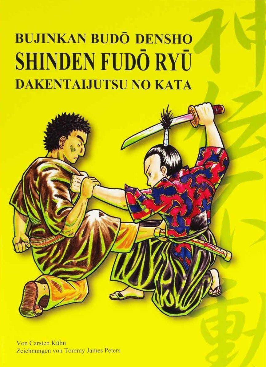 Bujinkan Budō Densho: Shinden Fudō Ryū Dakentaijutsu no Kata