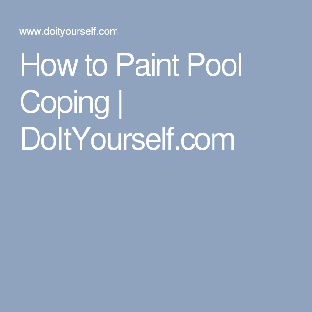 How to Paint Pool Coping | DoItYourself.com | Pool coping ...