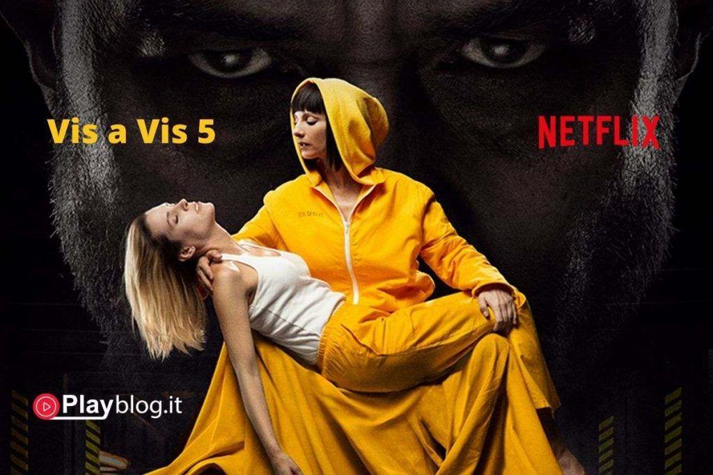 Vis A Vis 5 Ci Sarà Una Nuova Stagione Netflix Serie Tv Thriller