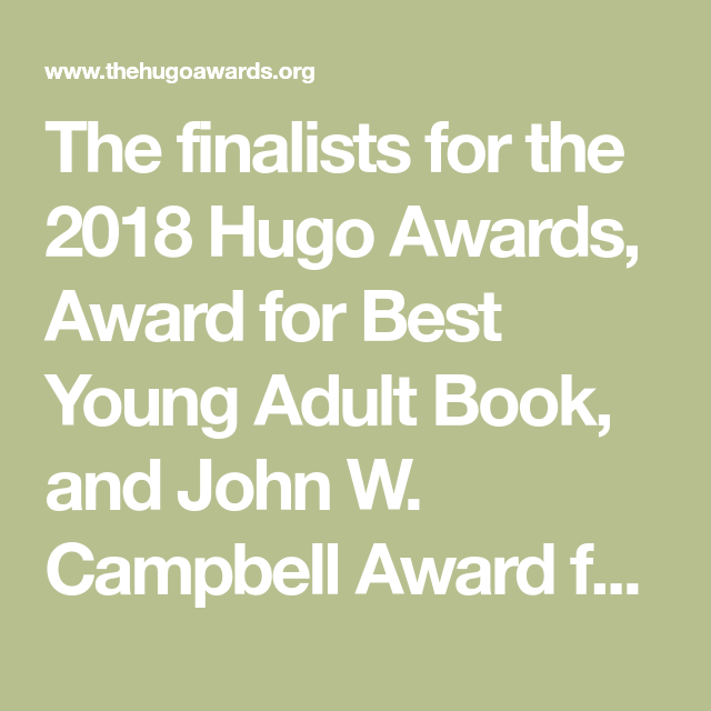 The finalists for the 2018 Hugo Awards, Award for Best Young