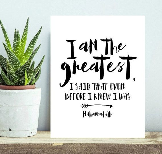 printable muhammad ali quote poster, I am the greatest, 8x10 ...