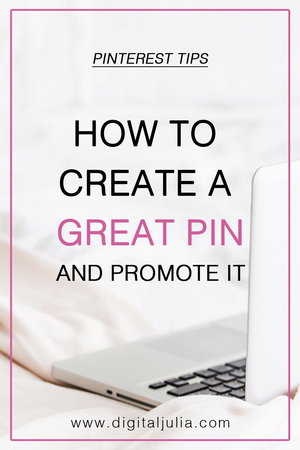 How To Create A Great Pin And Promote It Pinterest Manager