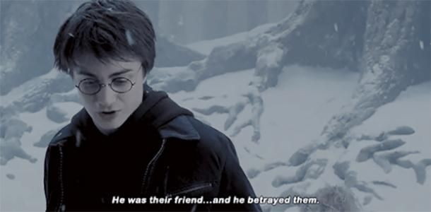 """""""He was their friend … and he betrayed them."""" — Harry Potter (Harry Potter and the Prisoner of Azkaban)"""