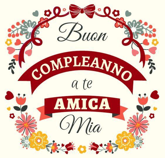 Buon Compleanno A Te Amica Mia Immagini Con Frasi Foto Carte E