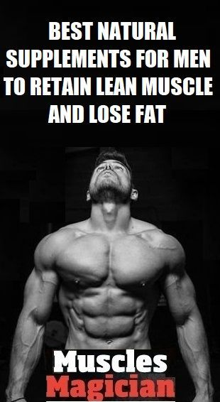 Best natural fat burners for men that work fast. Lose fat and retain lean…