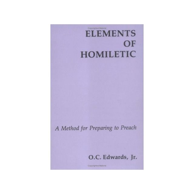 THE LITURGICAL PRESS - Elements Of Homiletic: A Method For Preparing To Preach