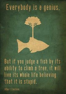 but what if a fish really needs to climb a tree?