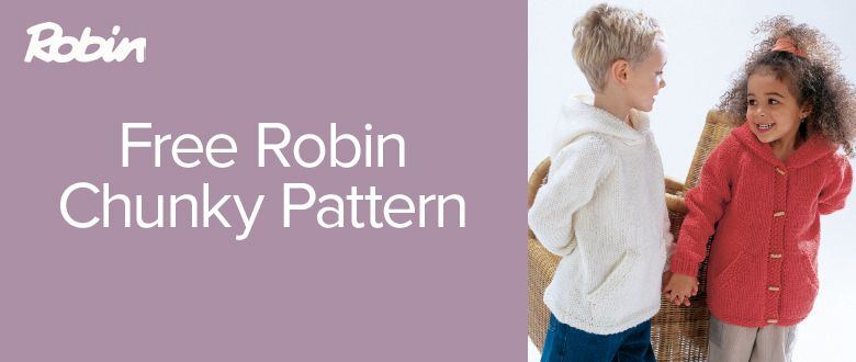 c824f1cc6da Children s classic hooded top and jacket available as free Robin chunky  knitting patterns. Durable and easy to care for they ll be loved for years  to come!