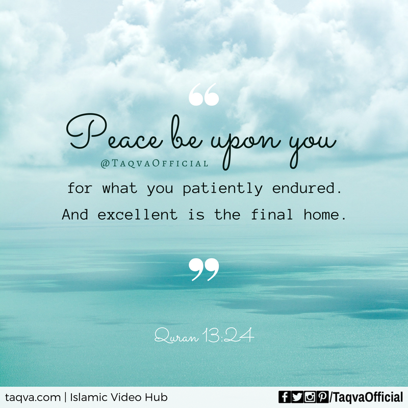 Peace Be Upon You For What You Patiently Endured And Excellent Is The Final Home Quran 13 24 Islam Isl Islamic Quotes Quran Verses Faith Quotes