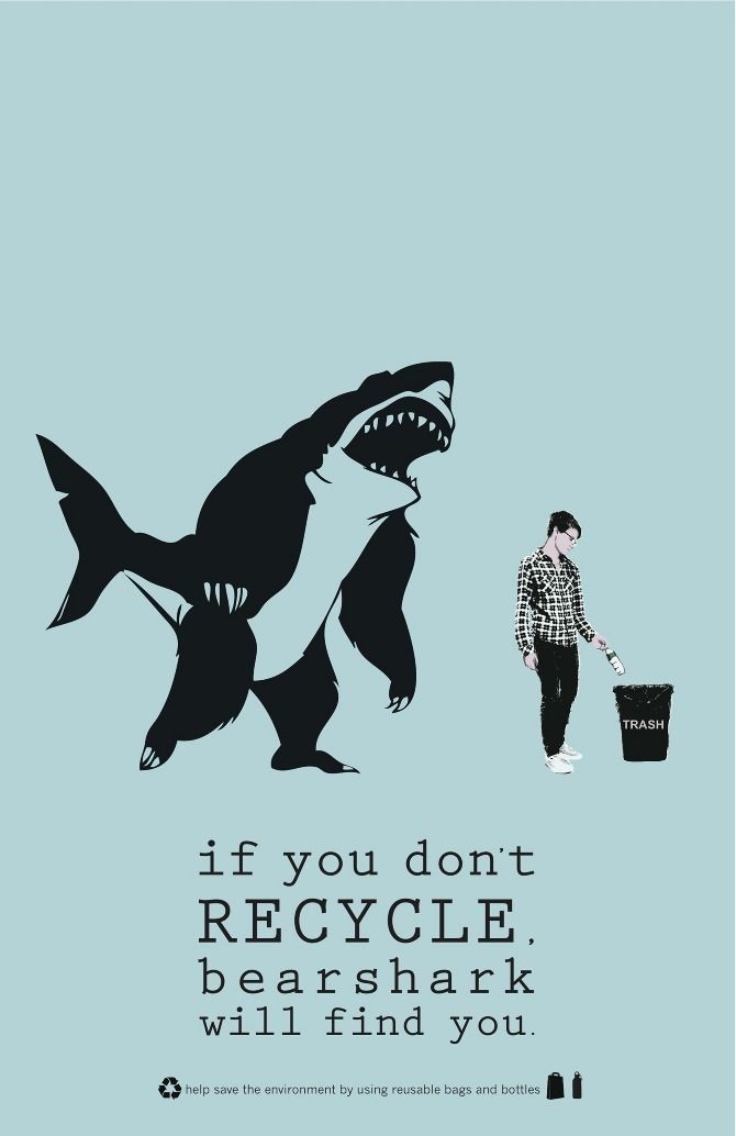 If You Don T Recycle Bearshark Will Find You Recycle Poster