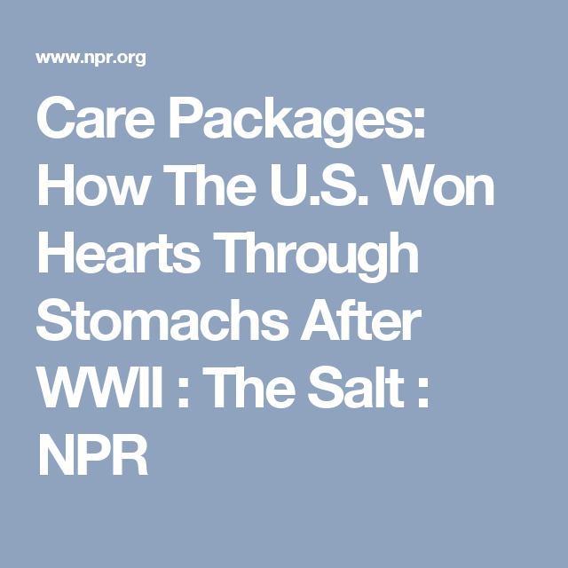 Care Packages: How The U.S. Won Hearts Through Stomachs After WWII : The Salt : NPR