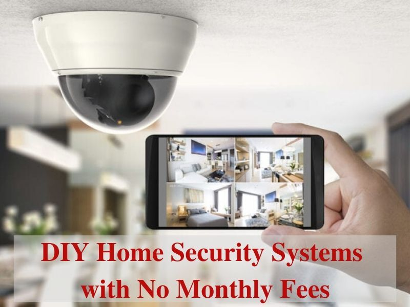 Our Top Diy Home Security Systems With No Monthly Fees Diy Home Security Home Security Systems Home Security Camera Systems