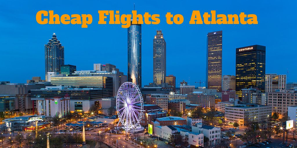 Cheap Flights to Atlanta Cheap flights, Airline ticket