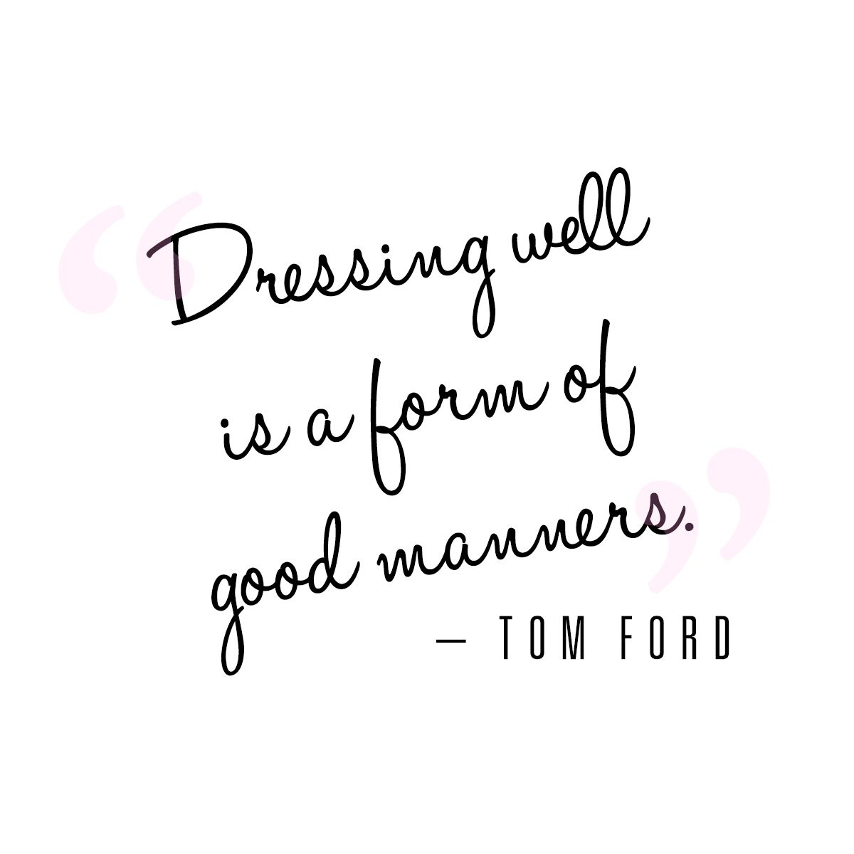 """Our May newsletter motto: """"Dressing well is a form of good manners"""" – Tom Ford #WellSaid Shop the latest at cusp.com"""