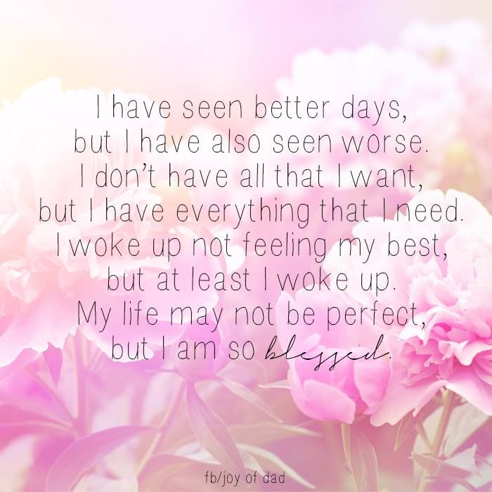 My Life May Not Be Perfect But I Am So Blessed Inspirational Words Cool Words Words