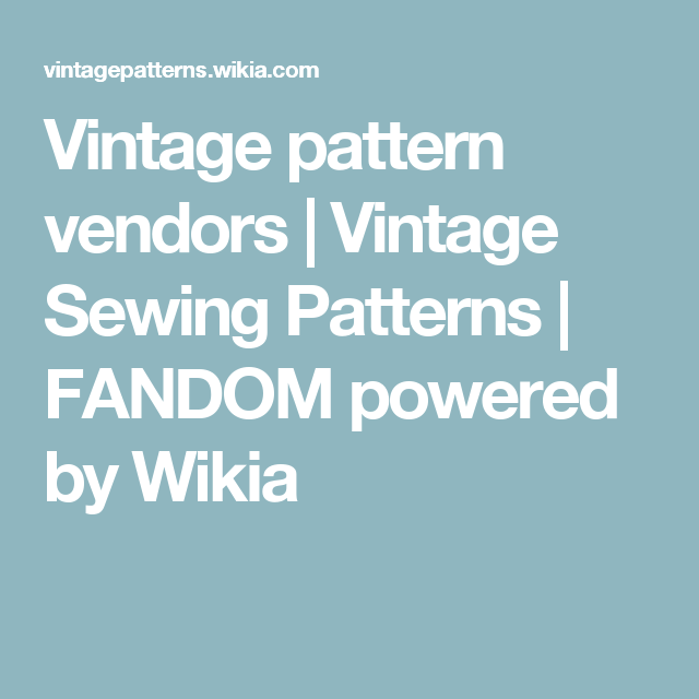 Vintage pattern vendors   Vintage Sewing Patterns   FANDOM powered by Wikia