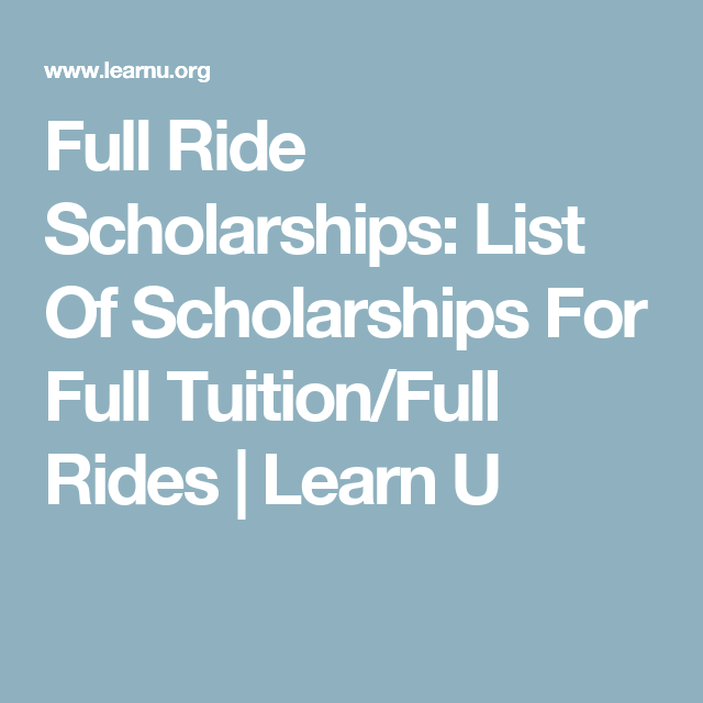 Full Ride Scholarships: List Of Scholarships For Full