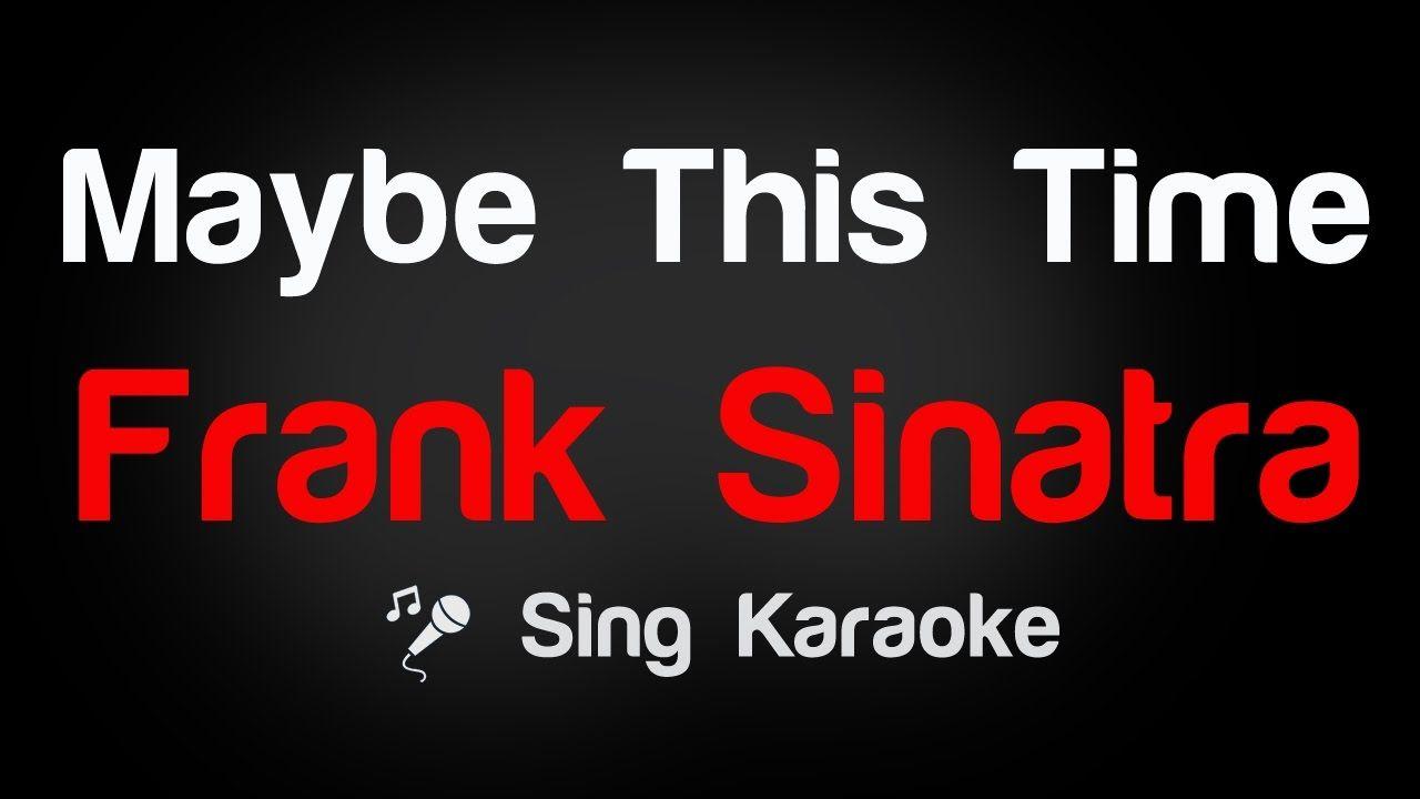 Frank Sinatra Maybe This Time Karaoke Lyrics With Images