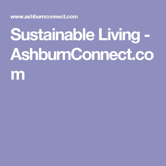 Sustainable Living - AshburnConnect.com