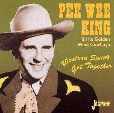 Pee Wee King - Western Swing Get Together