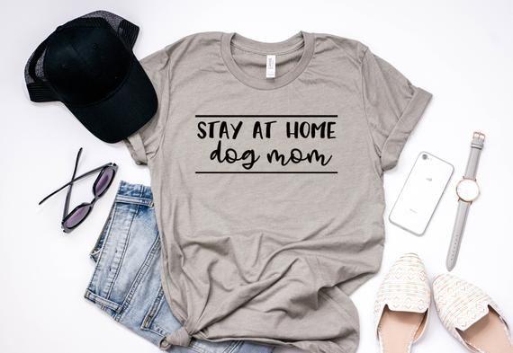 48bd0861 Stay at Home Dog Mom - Fur Mama Shirt - Dog Mom T-shirt - Dog Mom Gift - Mom  of Dogs - Funny Shirt