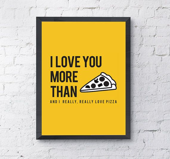 Pizza Love Quotes Inspiration Illustrative Typography Poster I Love You More Than Pizza Love