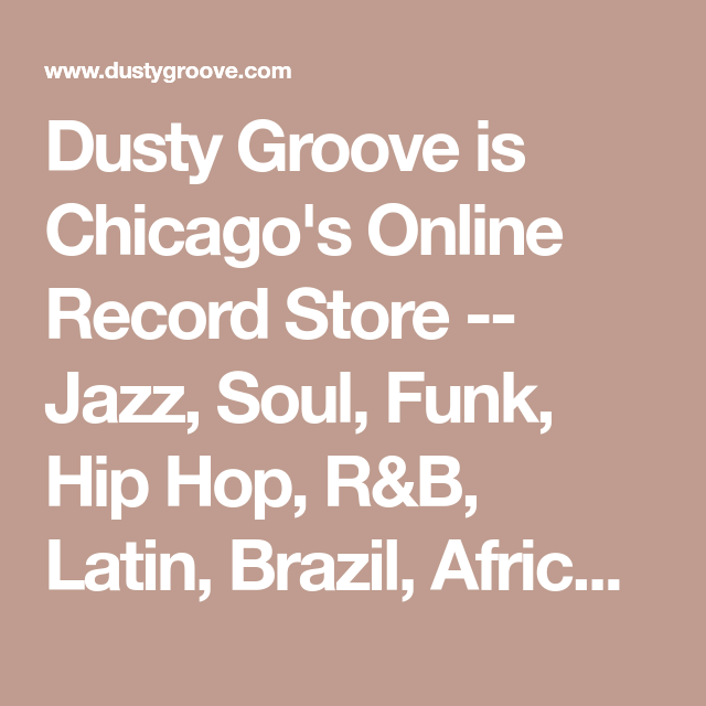 Dusty Groove is Chicago's Online Record Store -- Jazz, Soul