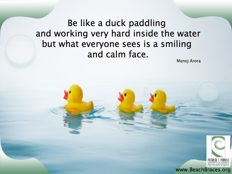 "Smile Quote # 32: ""Be Like A Duck, Paddling And Working"