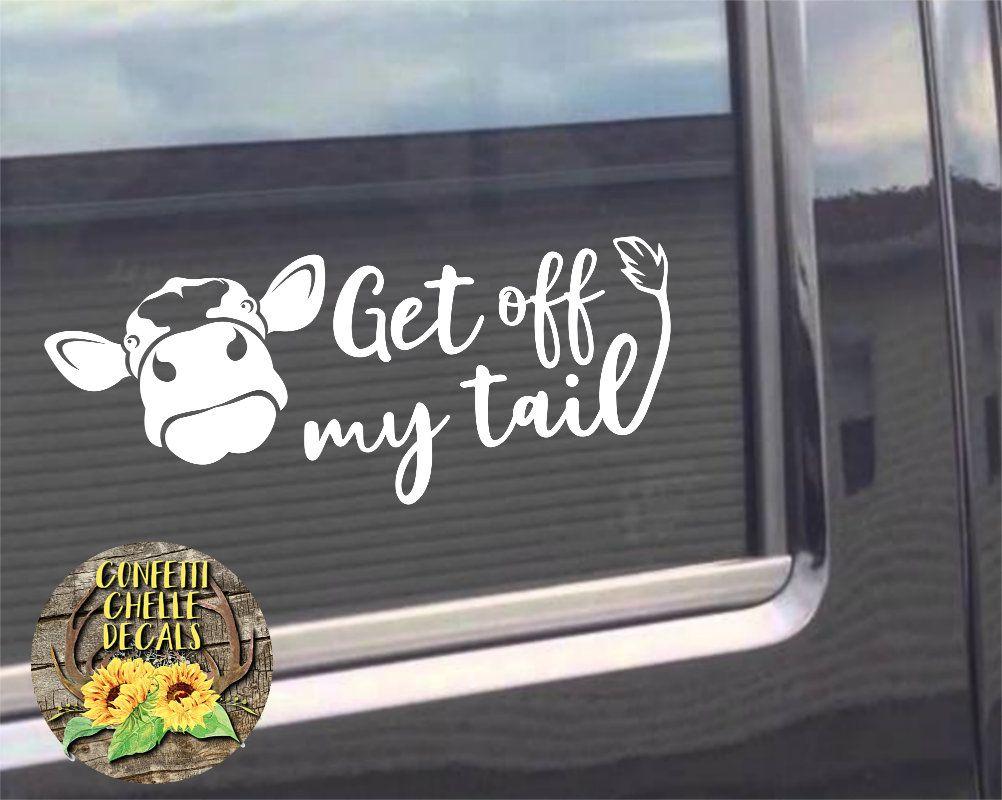 Heifer Decal Cow Decal Car Decal Truck Decal Get Off My Tail Decal Truck Decals Family Car Decals Cute Car Decals [ 800 x 1002 Pixel ]