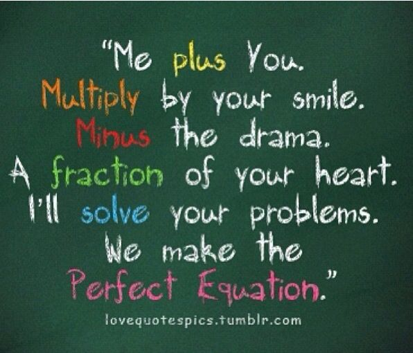 We Make The Perfect Equation Math Love Quote Love Picture Quotes Math Quotes Funny Math Quotes