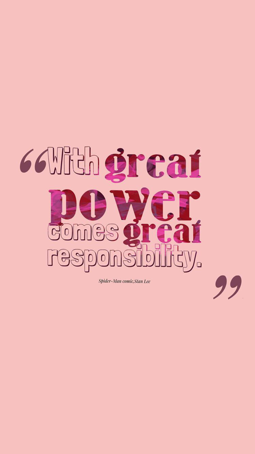 With Great Power Comes Great Responsibility Motivational Wallpaper For Iphone And Android Responsibility Quotes No Response Dreamcatcher Wallpaper