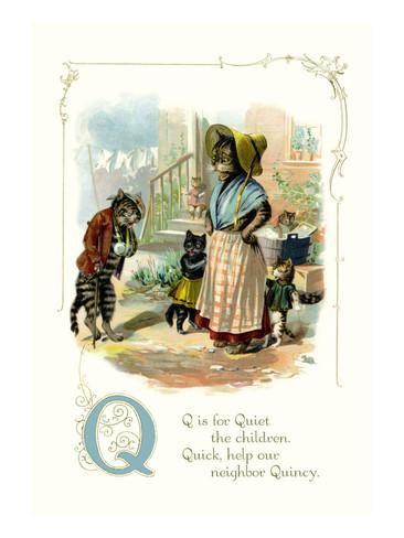 Q is for Quiet the children. Quick, help our neighbor Quincy.