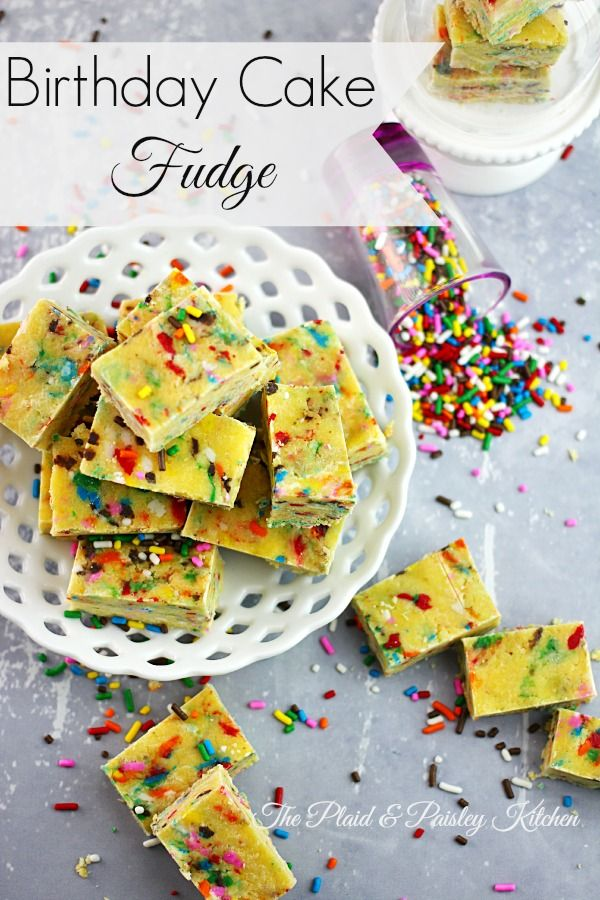 Birthday Cake Fudge Recipe Birthday Cake Fudge Fudge And