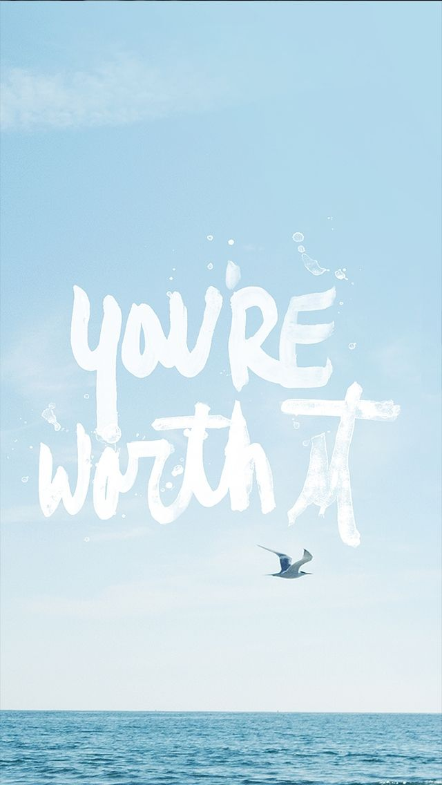 Tap image for more iPhone quote wallpaper! You're Worth It