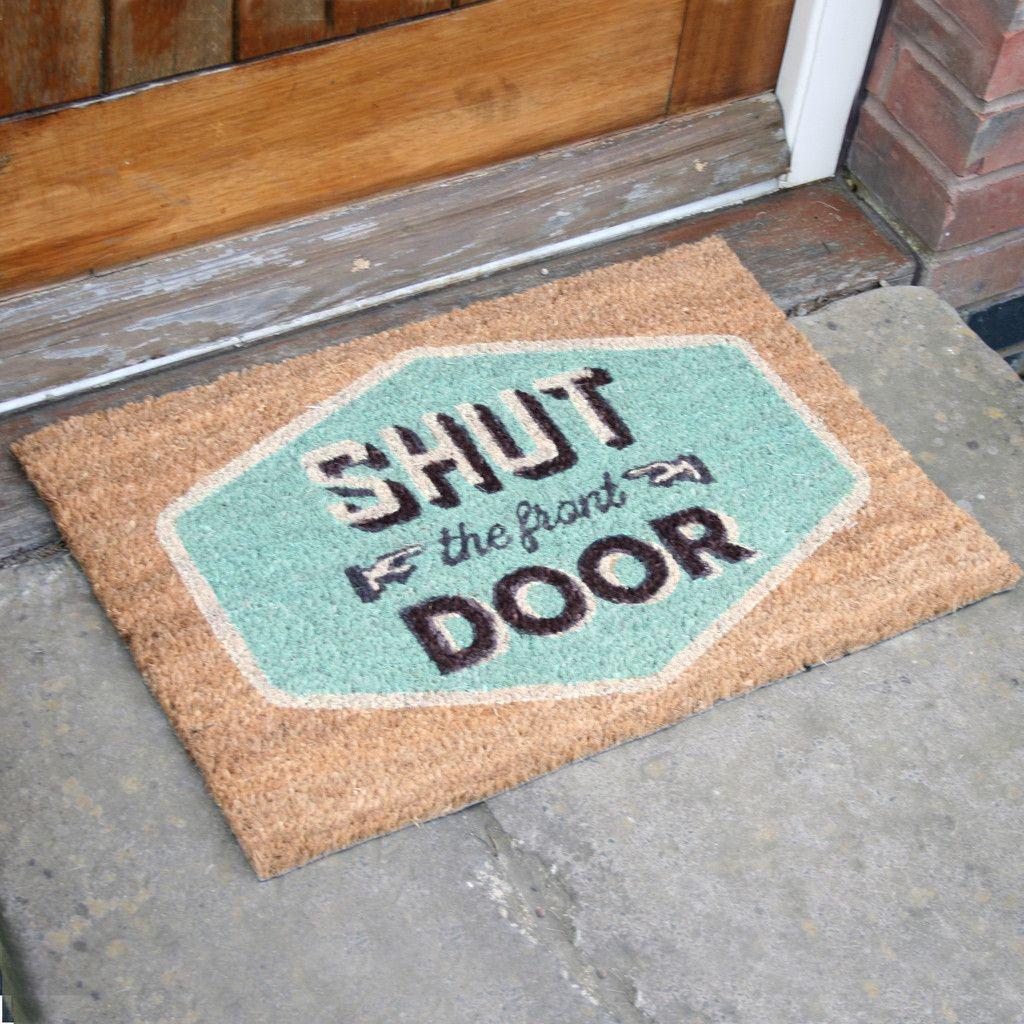 Shut the front door mat decore pinterest front door for 1 2 shut the door