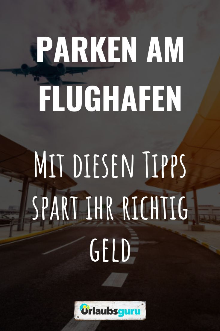 Parken am Flughafen So spart ihr viel Geld Flughafen