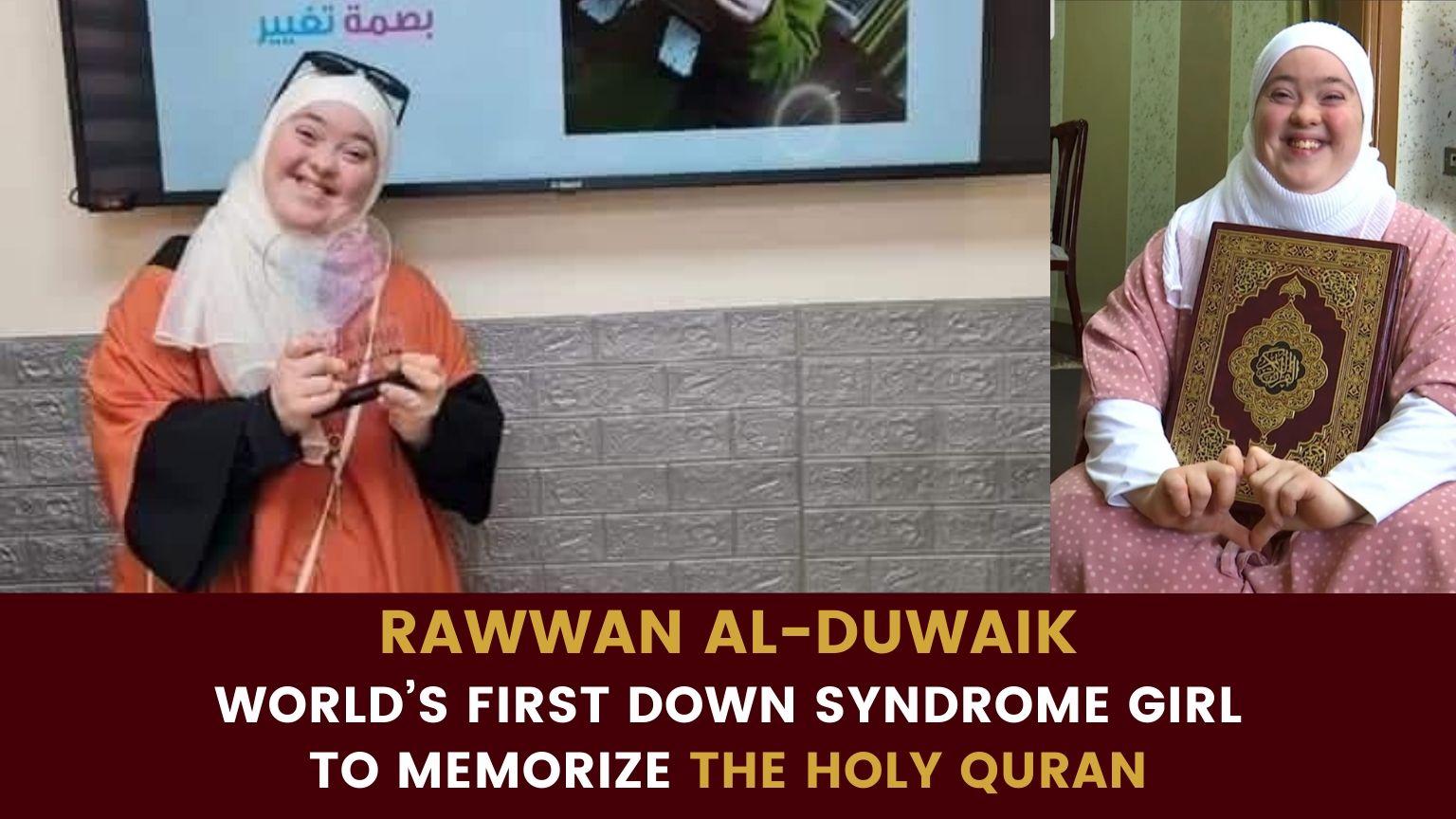 Rawwan al-Duwaik, World's 1st Down Syndrome Girl To Memorize The Holy Quran