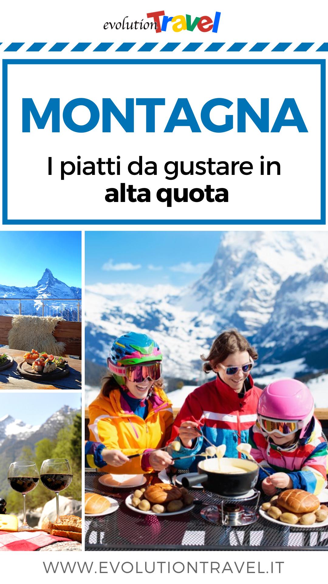 Piatti Tipici Da Assaggiare Durante Una Vacanza In Montagna Montagna Viaggi Vacanza