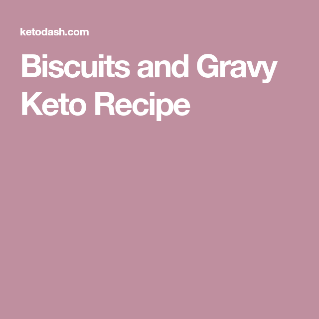 Biscuits and Gravy Keto Recipe