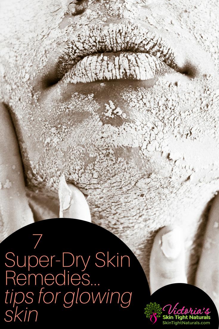 Dry Skin Remedies  Victoriaus Skin Tight Naturals Skin Transforming