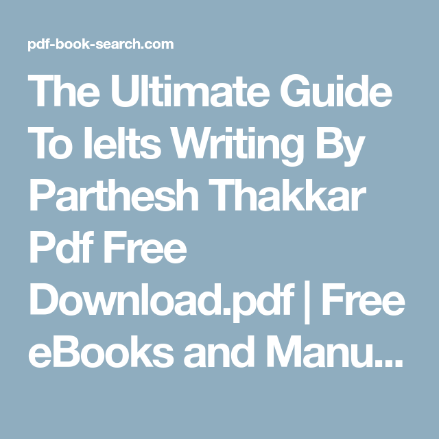 The Ultimate Guide To Ielts Writing By Parthesh Thakkar Pdf Free