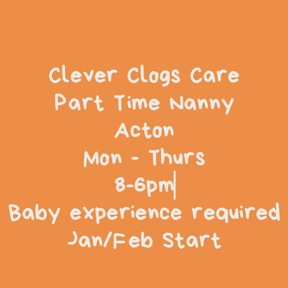 West London - Acton Part Time Nanny 9 month old and 5 year old - nanny skills resume
