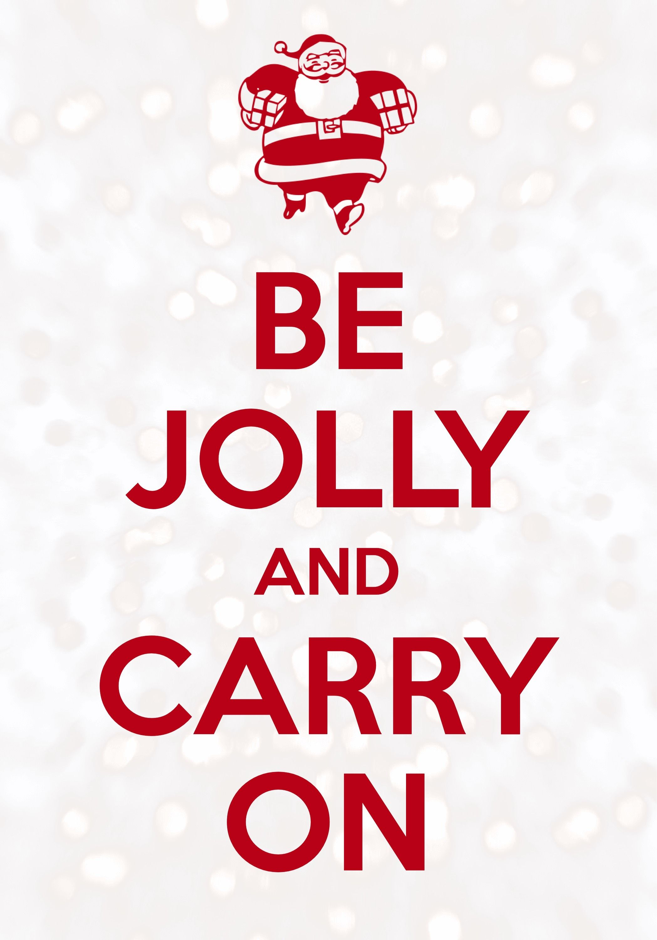 be jolly and carry on / Created with Keep Calm and Carry On for iOS ...