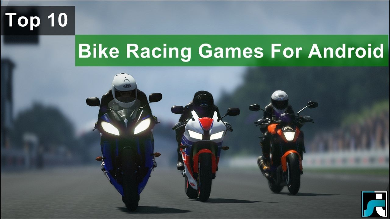 Top 10 Best Bike Racing Games For Android 2017 Racing Games