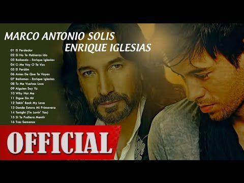 Marco Antonio Solis y Enrique Iglesias sus mejores Exitos 2016