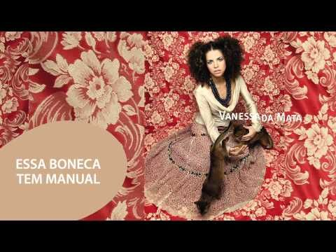 Vanessa da Mata - Essa Boneca Tem Manual (Áudio Oficial)