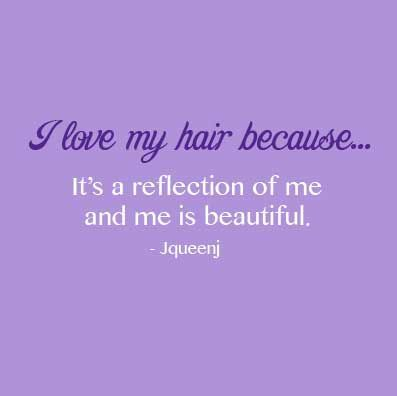 I Love My Hair Quote Beautiful Hair Quotes Hair Quotes Hair