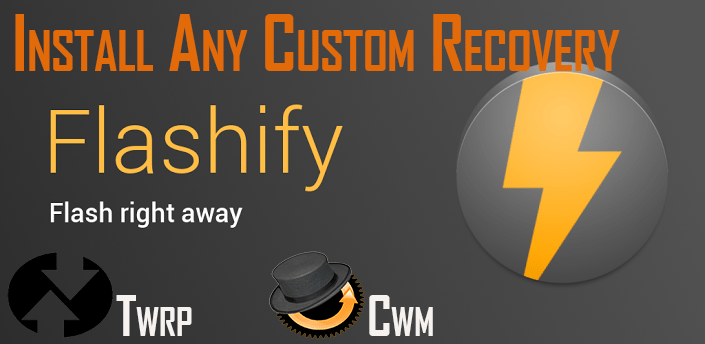 Download Flashify & install TWRP/CWM custom recovery on