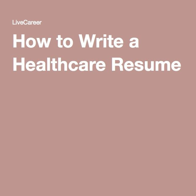 How to Write a Healthcare Resume Resume Tips and Tricks Pinterest - healthcare resume