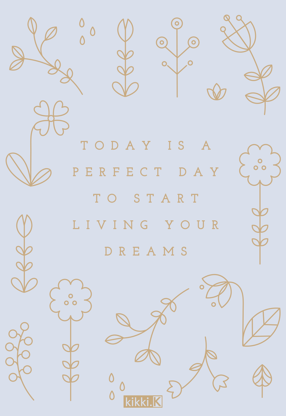 Happiness Quote: Today Is The Perfect Day To Start Living Your Dreams